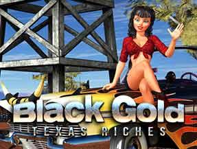 Black Gold Texas Riches Slot Machine